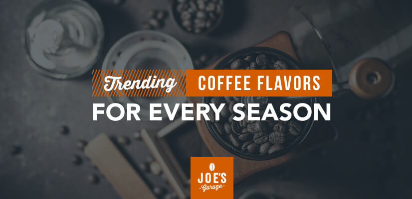 Trending Coffee Flavors for Every Season