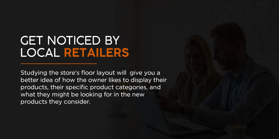 Get Noticed by Local Retailers