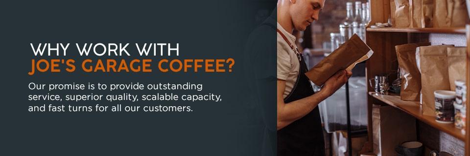 Why Work With Joe's Garage Coffee